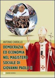 Copertina di 'Democrazia ed economia nel magistero sociale di Giovanni Paolo II'