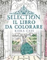 The selection. Il libro da colorare. Ediz. illustrata - Cass Kiera