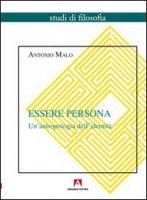 Essere persona - Antonio Malo