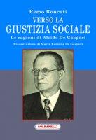 Verso la giustizia sociale - Remo Roncati