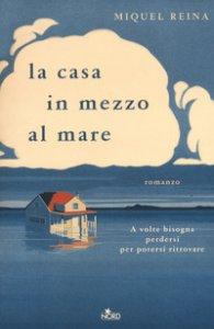 Copertina di 'La casa in mezzo al mare'