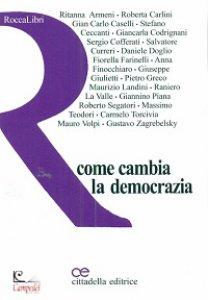 Copertina di 'Come cambia la democrazia'