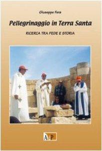Copertina di 'Pellegrinaggio in Terra Santa. Ricerca tra fede e storia'