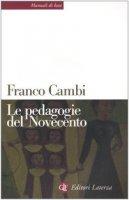Le pedagogie del Novecento - Cambi Franco