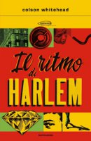 Il ritmo di Harlem - Whitehead Colson