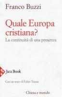 Quale Europa cristiana? - Buzzi Franco