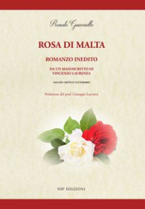 Copertina di 'Rosa di Malta. Romanzo inedito. Da un manoscritto di Vincenzo Laurenza'