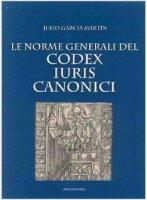 Le norme generali del Codex Iuris Canonici - Julio García Martín