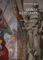 Monza illustrata (2016). Annuario di arti e culture a Monza e in Brianza