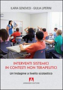 Copertina di 'Interventi sistemici in contesti non terapeutici. Un'indagine a livello scolastico'