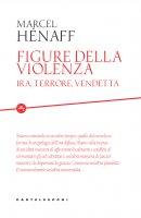 Figure della violenza - Marcel Hénaff