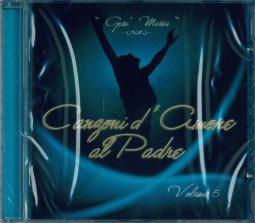Copertina di 'Canzoni d'amore al Padre V.5 - CD'