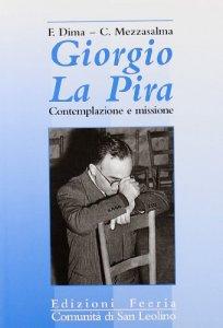 Copertina di 'Giorgio La Pira. Contemplazione e missione'
