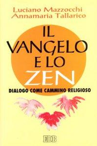 Copertina di 'Il vangelo e lo zen. Dialogo come cammino religioso'