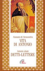 Copertina di 'Vita di Antonio. Detti, lettere'