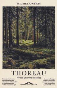 Copertina di 'Thoreau. Vivere una vita filosofica'