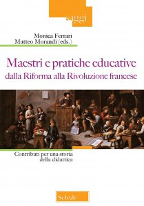 Copertina di 'Maestri e pratiche educative dalla Riforma alla Rivoluzione francese'