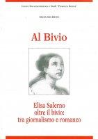 Al bivio. Elisa Salerno oltre il bivio: tra giornalismo e romanzo - Elisa Salerno