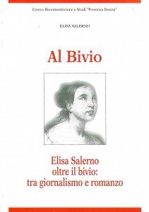 Copertina di 'Al bivio. Elisa Salerno oltre il bivio: tra giornalismo e romanzo'