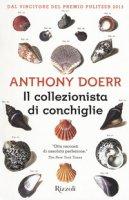 Il collezionista di conchiglie - Doerr Anthony