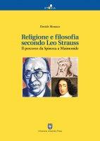 Religione e filosofia secondo Leo Strauss - Davide Monaco