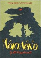 Gatti vagabondi. Nora Neko - Watanabe Yoshiko