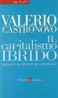 Il capitalismo ibrido - Castronovo Valerio