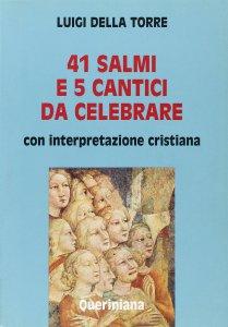 Copertina di 'Quarantuno Salmi e 5 cantici da celebrare. Con interpretazione cristiana'