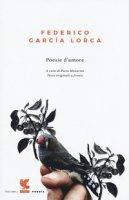 Poesie d'amore. Testo spagnolo a fronte - García Lorca Federico