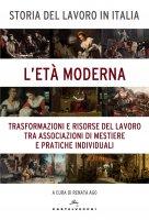Storia del lavoro in Italia. 3: L'Età moderna.