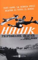 Hawk. Professione skater - Hawk Tony