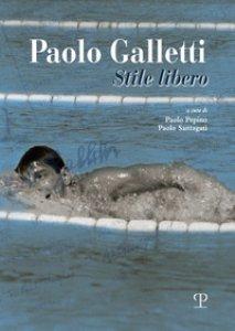 Copertina di 'Paolo Galletti. Stile libero'