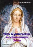 Tutte le generazioni mi chiameranno Beata - Balzarano Domenico