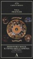 Hieronymus Bosch: il tavolo della sapienza e altri scritti - Fraenger Wilhelm