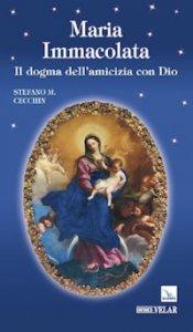 Copertina di 'Maria Immacolata. Il dogma dell'amicizia con Dio'