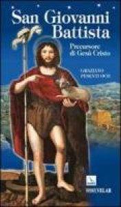 Copertina di 'San Giovanni Battista. Precursore di Ges� Cristo'