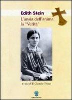 Edith Stein l'ansia dell'anima: la verit� - Truzzi Claudio