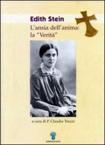 Copertina di 'Edith Stein l'ansia dell'anima: la verità'