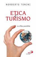 Etica e turismo - Tonini Norberto