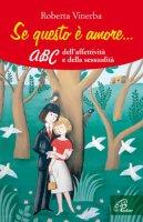Se questo è amore... ABC dell'affettività e della sessualità - Vinerba Roberta