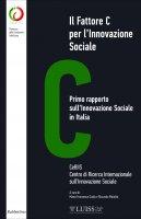 Il Fattore C per l'Innovazione Sociale - AA.VV.