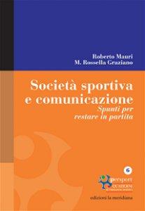 Copertina di 'Società sportiva e comunicazione. Spunti per restare in partita'