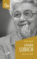 Chiara Lubich. Operare da cristiani - Enrico Impalà
