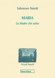 Copertina di 'Maria. La madre che salva'