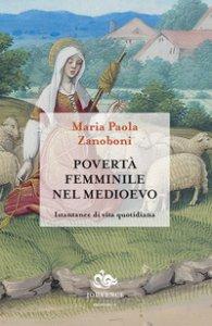 Copertina di 'Povertà femminile nel medioevo. Istantanee di vita quotidiana'