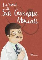La storia di san Giuseppe Moscati - Antonella Pandini, Rosaria Scolla