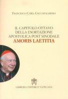 Il capitolo ottavo della esortazione apostolica post sinodale Amoris Leatitia - Francesco Card. Coccopalmerio