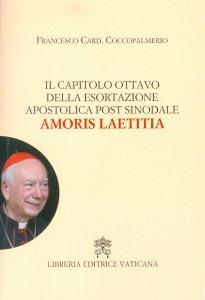 Copertina di 'Il capitolo ottavo della esortazione apostolica post sinodale Amoris Leatitia'