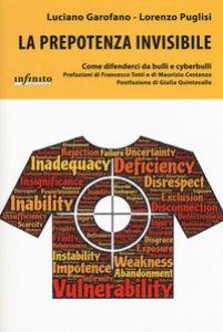 Copertina di 'La prepotenza invisibile. Come difenderci da bulli e cyberbulli'