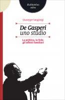 De Gasperi. Uno studio - Giuseppe Sangiorgi